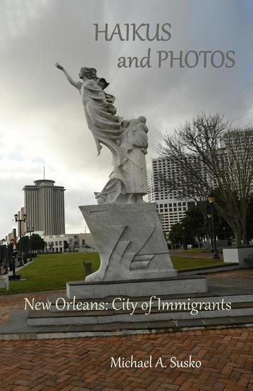 Haiku and Photos: New Orleans: City of Immigrants - cover