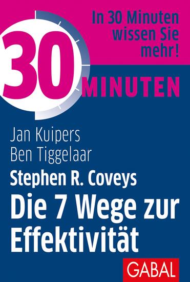 30 Minuten Stephen R Coveys Die 7 Wege zur Effektivität - cover