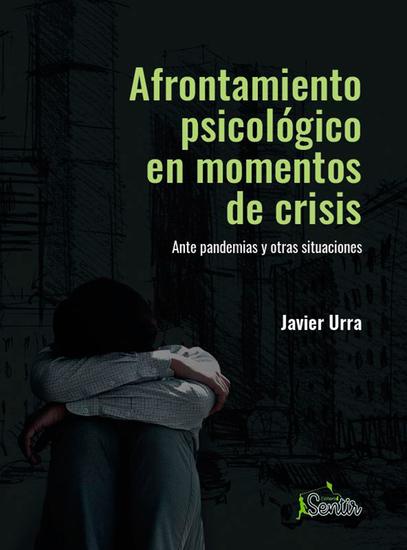 Afrontamiento psicológico en momentos de crisis - Ante pandemias y otras situaciones - cover