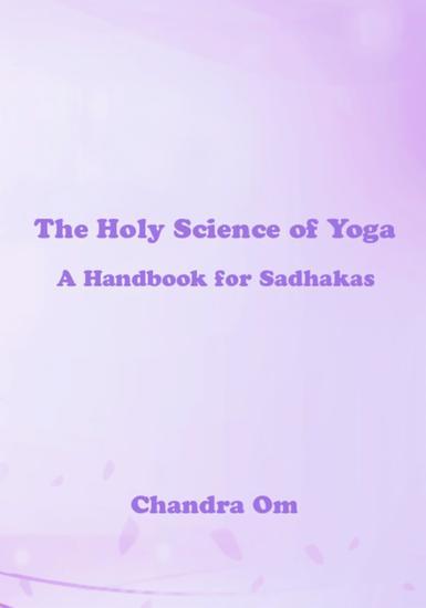 Holy Science of Yoga - (A Handbook for Sadhakas) - cover