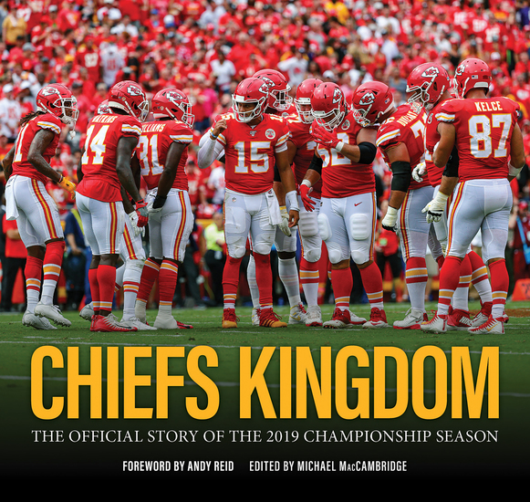 Chiefs Kingdom - The Official Story of the 2019 Championship Season - cover