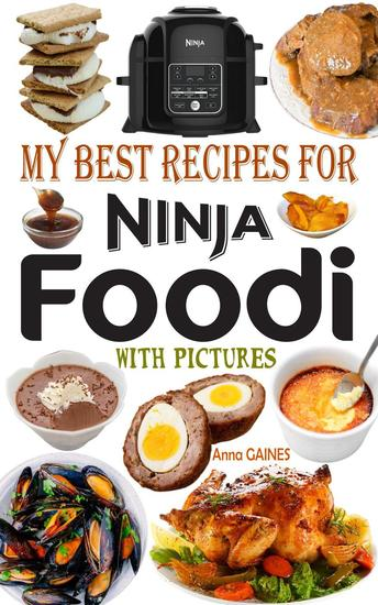 My Best Recipes for Ninja Foodi With Pictures - cover