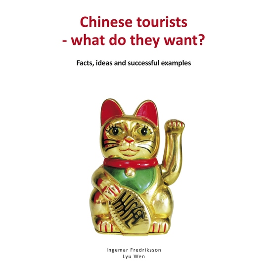 Chinese tourists - what do they want? Facts ideas and successful examples - Facts ideas and successful examples - cover