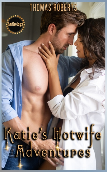 Katie's Hotwife Adventures - The Complete Anthology - cover