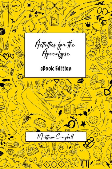 Activities For The Apocalypse - A collection of thoughts poetry games fun stories & ideas along with loads of activities to help adults beat the lockdown blues and survive the apocalypse - cover