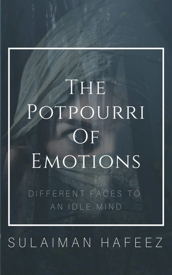 The Potpourri of Emotions - Different Faces to an Idle Mind - cover