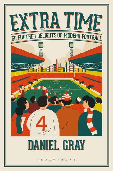 Extra Time - 50 Further Delights of Modern Football - cover
