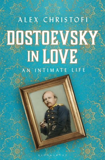 Dostoevsky in Love - An Intimate Life - cover