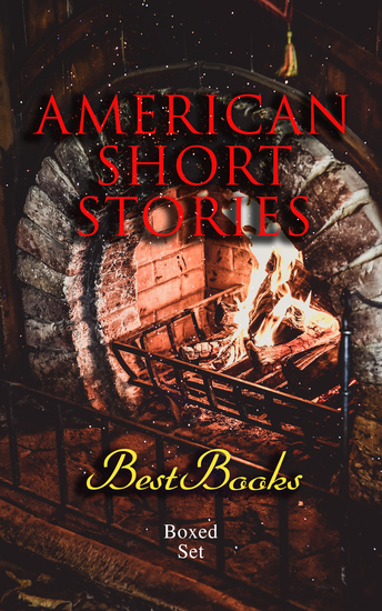 American Short Stories – Best Books Boxed Set - 40+ Classics of American Literature - cover