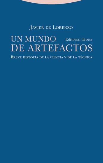 Un mundo de artefactos - Breve historia de la ciencia y de la técnica - cover