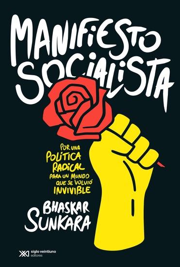 Manifiesto Socialista - Por una política radical en un mundo que se volvió invivible - cover