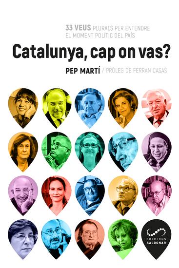 Catalunya cap on vas? - 33 veus plurals per entendre el moment polític del país - cover