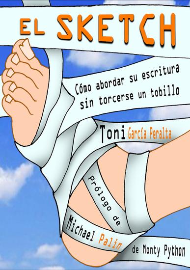 El Sketch (Cómo abordar su escritura sin torcerse un tobillo) - Toni García - cover
