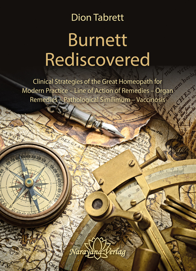 Burnett Rediscovered - Clinical Strategies of the Great Homeopath for Modern Practice – Line of Action of Remedies – Organ Remedies – Pathological Similimum – Vaccinosis - cover