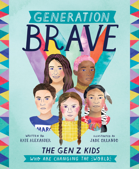Generation Brave - The Gen Z Kids Who Are Changing the World - cover