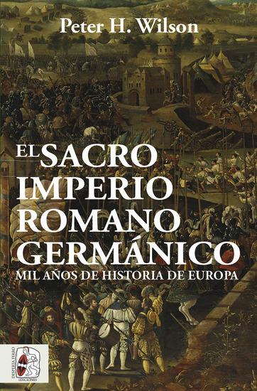 El Sacro Imperio Romano Germánico - Mil años de historia de Europa - cover