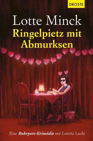 Ringelpietz mit Abmurksen - Eine Ruhrpott-Krimödie mit Loretta Luchs - cover