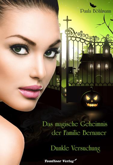 Das magische Geheimnis der Familie Bernauer Dunkle Versuchung (Band 1) - cover