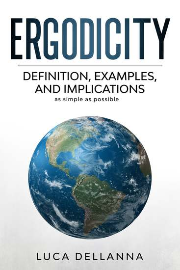 Ergodicity - Definitions Examples And Implications As Simple As Possible - cover