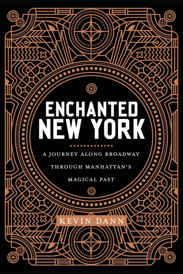 Enchanted New York - A Journey along Broadway through Manhattan's Magical Past - cover