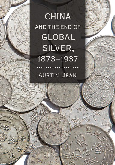 China and the End of Global Silver 1873–1937 - cover