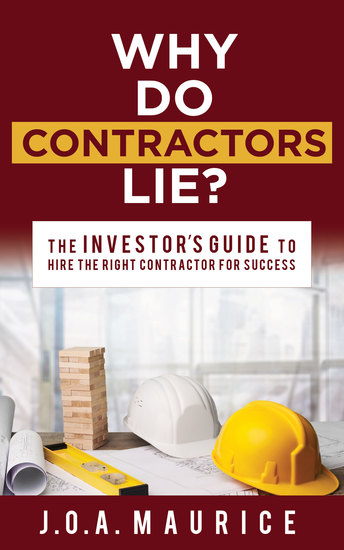 Why Do Contractors Lie? - The INVESTOR'S GUIDE to Hire the Right Contractor for Success - cover