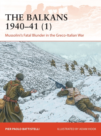 The Balkans 1940–41 (1) - Mussolini's Fatal Blunder in the Greco-Italian War - cover