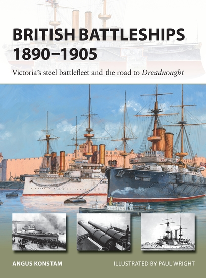 British Battleships 1890–1905 - Victoria's steel battlefleet and the road to Dreadnought - cover