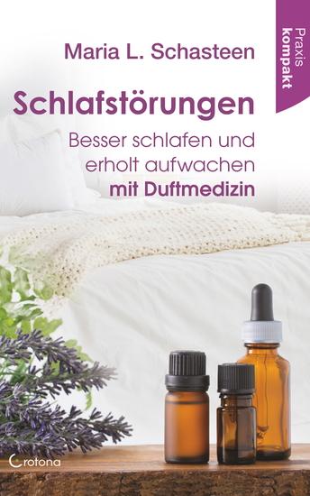 Schlafstörungen: Besser schlafen und erholt aufwachen mit Duftmedizin - cover