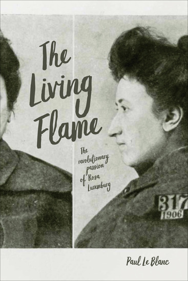 The Living Flame - The Revolutionary Passion of Rosa Luxemburg - cover