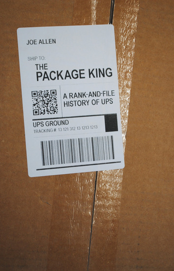 The Package King - A Rank-and-File History of UPS - cover