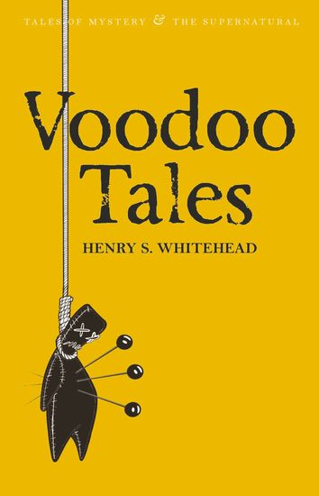 Voodoo Tales - The Ghost Stories of Henry S Whitehead - Read