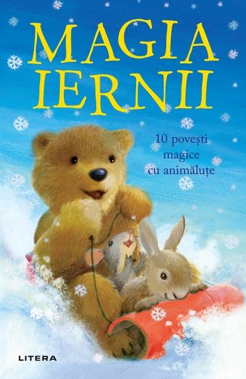Magia Iernii - 10 povesti de Craciun cu animalute - cover