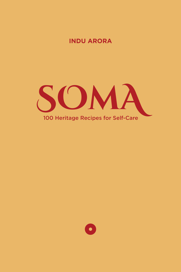 SOMA - 100 Heritage Recipes for Self-Care - cover
