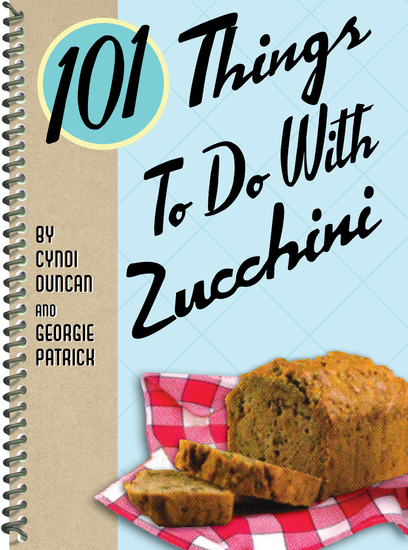 101 Things To Do With Zucchini - cover