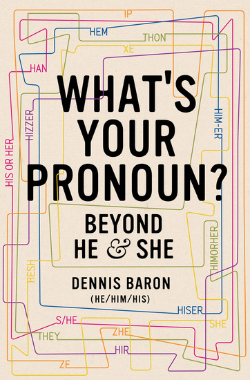 What's Your Pronoun?: Beyond He and She - cover