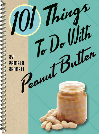 101 Things To Do With Peanut Butter - cover