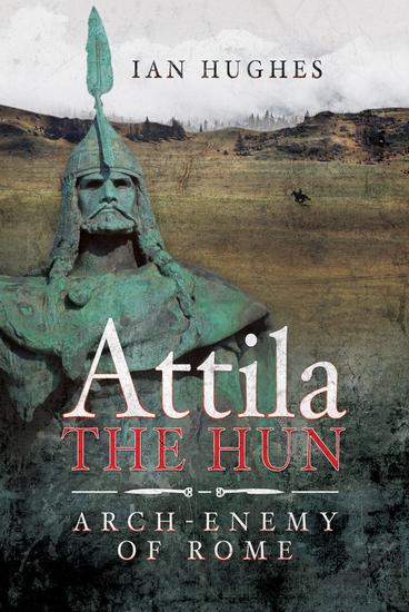 Attila the Hun - Arch-Enemy of Rome - cover