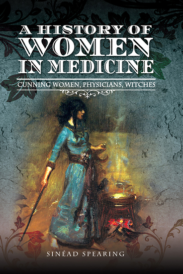 A History of Women in Medicine - Cunning Women Physicians Witches - cover