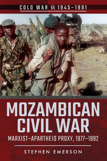 Mozambican Civil War - Marxist-Apartheid Proxy 1977–1992 - cover