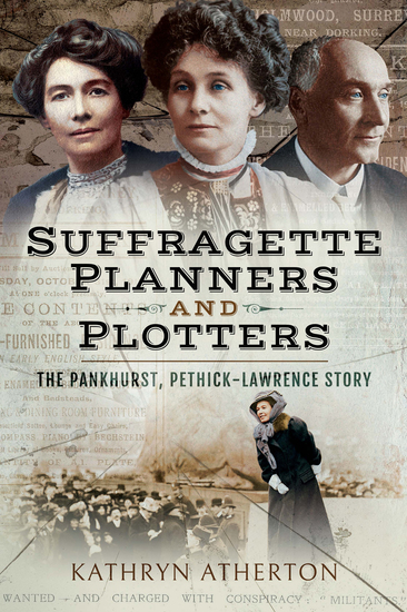 Suffragette Planners and Plotters - The Pankhurst Pethick-Lawrence Story - cover