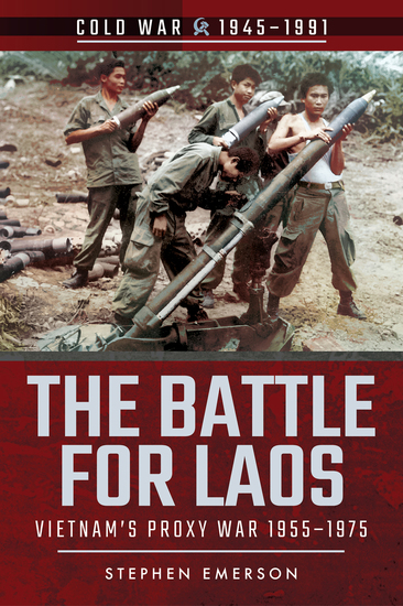 The Battle for Laos - Vietnam's Proxy War 1955–1975 - cover