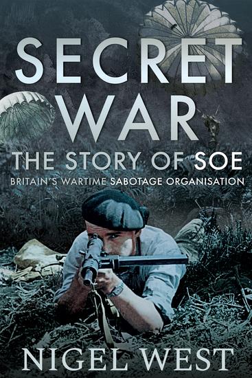 Secret War - The Story of SOE Britain's Wartime Sabotage Organisation - cover