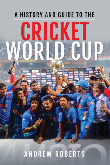A History & Guide to the Cricket World Cup - cover