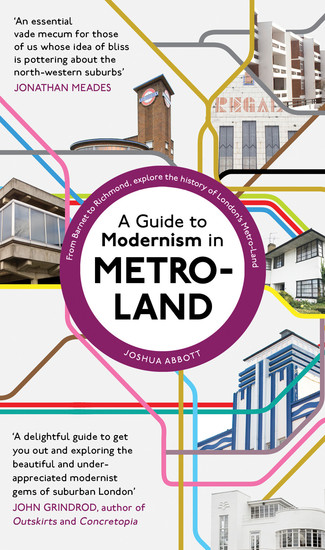 A Guide to Modernism in Metro-Land - cover