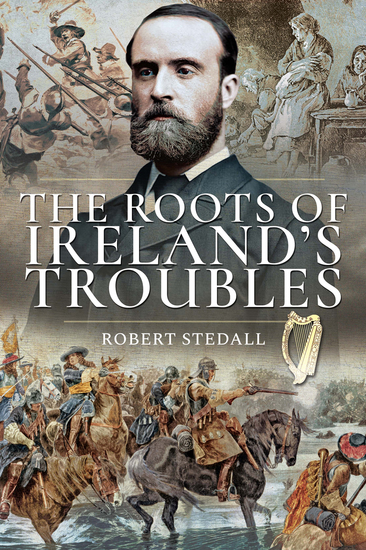 The Roots of Ireland's Troubles - cover