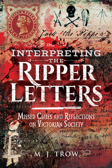 Interpreting the Ripper Letters - Missed Clues and Reflections on Victorian Society - cover