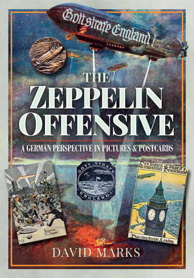 The Zeppelin Offensive - A German Perspective in Pictures and Postcards - cover