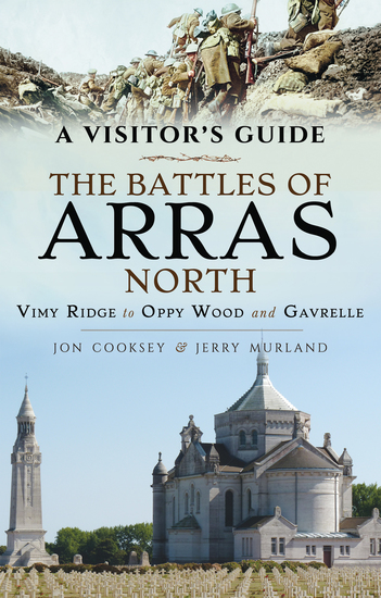 The Battles of Arras: North - Vimy Ridge to Oppy Wood and Gavrelle - cover