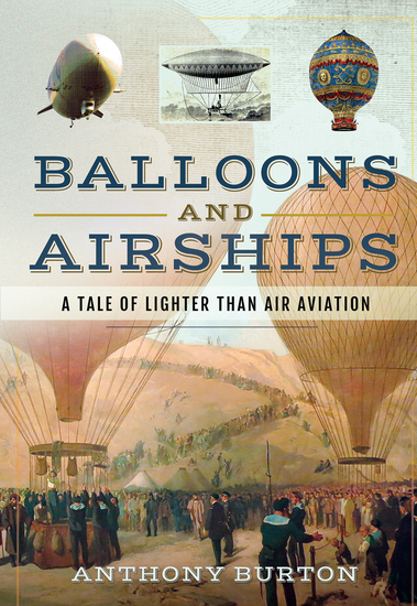 Balloons and Airships - A Tale of Lighter Than Air Aviation - cover